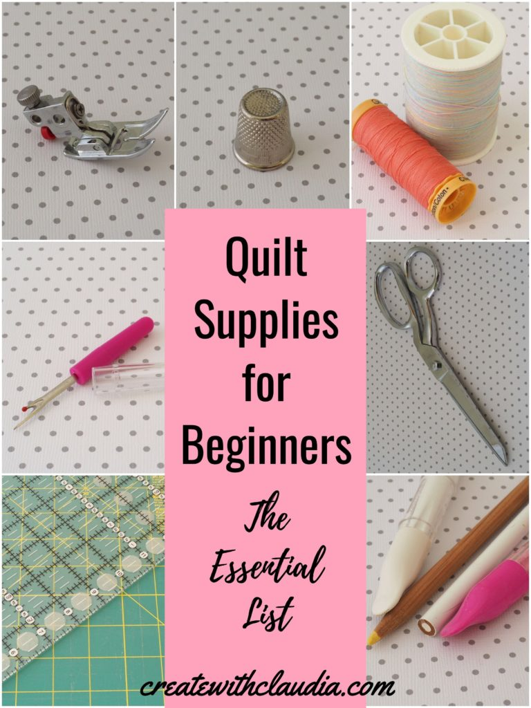 Quilt Supplies for Beginners - The Essential List - createwithclaudia.com