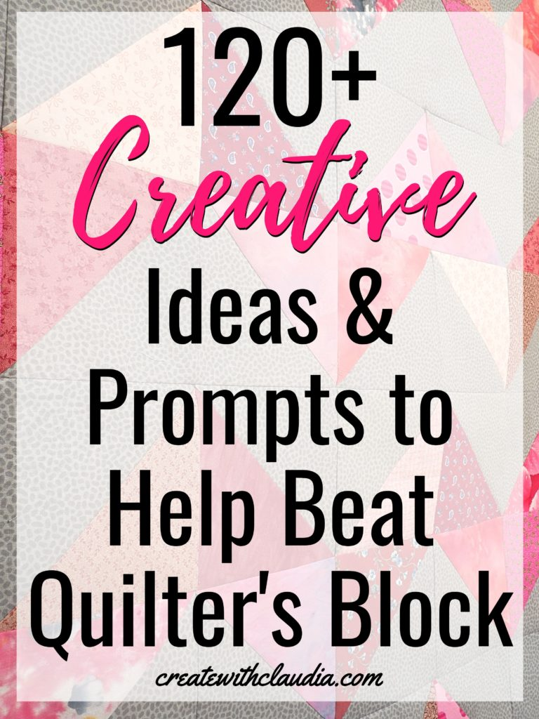 120 + Creative Prompts for Quilt Inspiration - createwithclaudia.com - #quilting