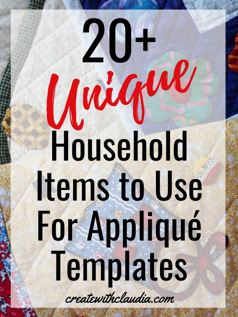 20+ Unique Household Items To Use To Make Quilt Appliqué Templates - createwithclaudia - #quilting